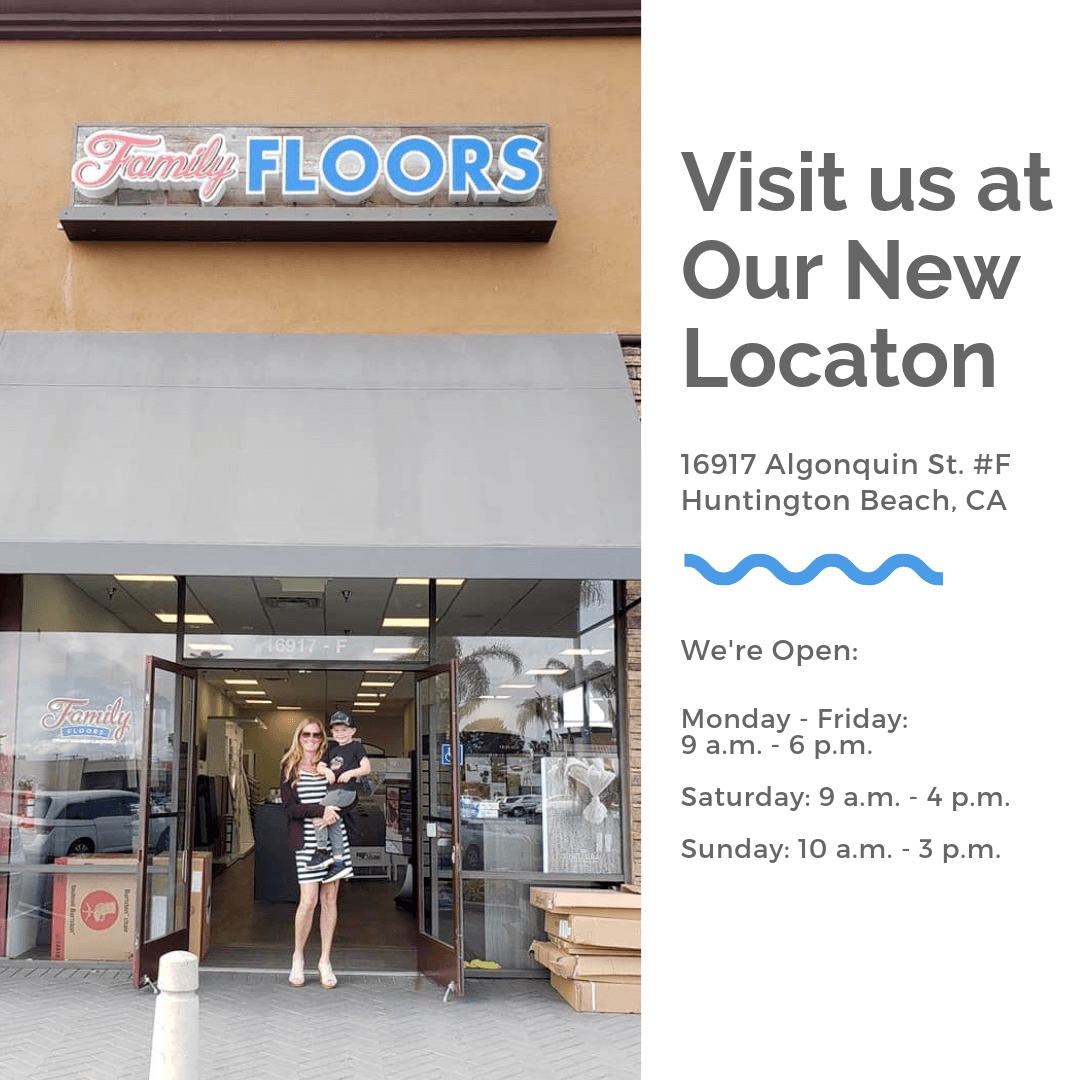 Visit us at new location Huntington Beach| Family Floors